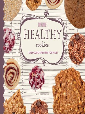 cover image of Super Simple Healthy Cookies